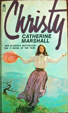 "Christy - Catherine Marshall...what a wonderful story!  I want to be like Christy's mentor in the book!  Her cabin is what I always imagined my ""mansion in Heaven"" to be as a girl."