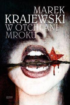 """Marek Krajewski, """"W otchłani mroku"""", Znak, Kraków 2013. 317 stron"""