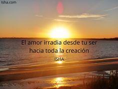 El amor irradia desde tu ser hacia toda la creación. Citas Isha Judd