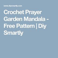 Crochet Prayer Garden Mandala - Free Pattern | Diy Smartly