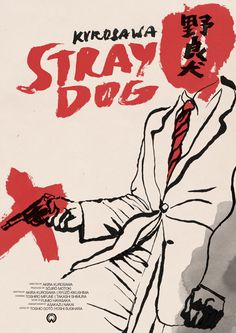 Stray Dog (1949) - directed by Akira Kurosawa - poster art by Tony Stella