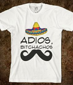 Adios Bitchachos T-Shirt from Glamfoxx Shirts