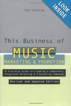 This Business of Music Marketing and Promotion, Revised and Updated Edition: Tad Lathrop: 9780823077298: Amazon.com: Books