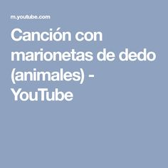 Canción con marionetas de dedo (animales) - YouTube