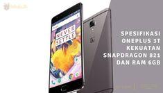 Spesifikasi OnePlus 3T Kekuatan Snapdragon 821 dan RAM 6GB