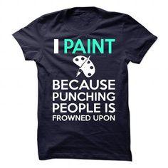 I Paint T Shirts, Hoodies. Get it here ==► https://www.sunfrog.com/Sports/I-Paint-91520651-Guys.html?41382 $21.5