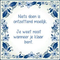 Words Quotes, Wise Words, Sayings, Quotes Quotes, Best Quotes, Funny Quotes, Dutch Quotes, One Liner, Messages