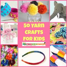 50 Yarn Crafts for Kids