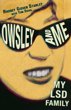 Owsley and Me: My LSD Family by Rhoney Gissen Stanley http://www.amazon.com/dp/0983358931/ref=cm_sw_r_pi_dp_F0dhub0WD5BT0