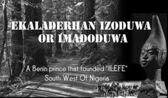 THE YORUBA AND BENIN RELATIONSHIP IN IZODUWA/IMADODUWA/ODUDUWA BY UWAGBOE OGIEVA
