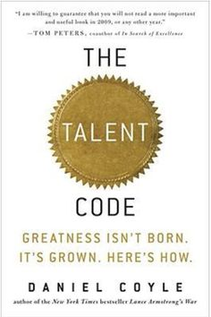 The Talent Code, by Daniel Coyle - 20 Essential Books To Supercharge Your Productivity