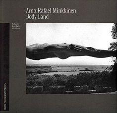 Body Land by Arno Rafael Minkkinen