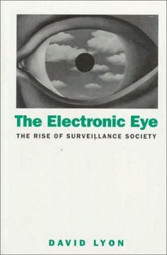Electronic Eye: The Rise of Surveillance Society Sociology Books, David Lyons, Minnesota, Good Books, Author, Eye, Amazon, Phone, Nature