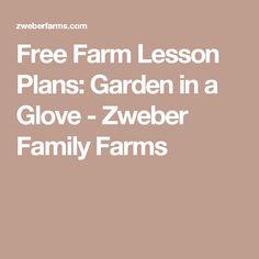Free Farm Lesson Plans: Garden in a Glove - Zweber Family Farms