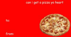 You Can't Resist Reblogging These 25 Tumblr Valentine Cards: 'can i get a pizza yo heart'