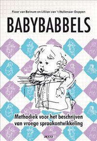 Babybabbels : methodiek voor het beschrijven van vroege spraakontwikkeling - Floor van Beinum, Lilian van't Hullenaar-Doppen - plaatsnr. 612.6/272 #Taalontwikkeling #Taalwerving