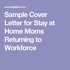 sample cover letter for stay at home moms returning to workforce
