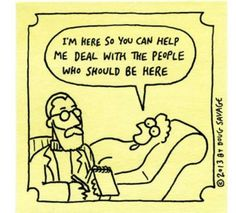 Therapy (c/o Savage Chickens) Funny Quotes, Funny Memes, Memes Humor, Hilarious, Psych Memes, Job Humor, Ecards Humor, Nurse Humor, Life Humor