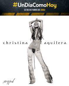 Christina Aguilera - Stripped - 22 de octubre de 2002 Christina Aguilera Stripped, October, Songs, Historia