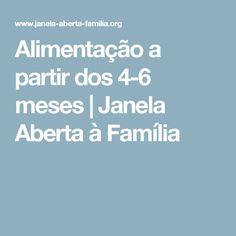 Alimentação a partir dos 4-6 meses   Janela Aberta à Família