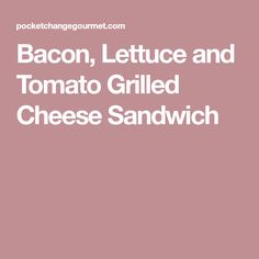 There once was a grilled cheese sandwich that longed to be exciting, to be full of flavor and added crunch. And then along came the Bacon, Lettuce and Bacon And Butter, Sandwich Ingredients, Tomato Sandwich, Piece Of Bread, High Protein Recipes, Melted Cheese, Cheap Meals, Lettuce, Grilling