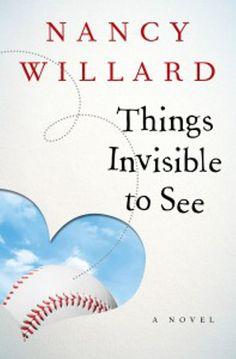 """Read """"Things Invisible to See A Novel"""" by Nancy Willard available from Rakuten Kobo. The first novel by Newbery Award–winning author Nancy Willard: A stunning story of magic and miracles, and a testament t. Magical Realism Books, Newbery Award, Cain And Abel, Rose City, Dream Library, Game Theory, Thing 1, First Novel, So Little Time"""