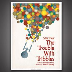 "(One of my faves. I'm getting this one!)  Star Trek: The Original Series Art Prints – Set 3 – Quantum Mechanix || Designer/Artist Juan Ortiz || Episode 44: The Trouble With Tribbles. ""The Enterprise is metaphorically bleeding Tribbles,"" says Ortiz. ""I wanted the poster to be fun and colorful, and hopefully [to] make people smile."""