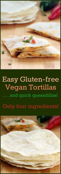 Nutritionicity Recipe: Easy Gluten-free Vegan Tortillas have great taste, texture, and require only 4 ingredients. Sandwich some vegan cheese and veggies between for a fabulous plant-based quesadilla! Recipe at http://www.nutritionicity.com/recipes/easy-gluten-free-vegan-tortillas/