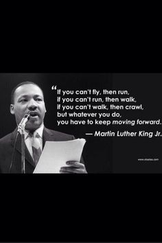 Martin Luther King-truth and why the hubs is good for me...just keep swimming!