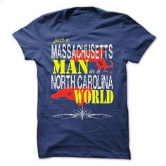 Massachusetts Man In A North Carolina  World  - #white shirt #sweaters for fall. ORDER NOW => https://www.sunfrog.com/States/Massachusetts-Man-In-A-North-Carolina-World-.html?68278