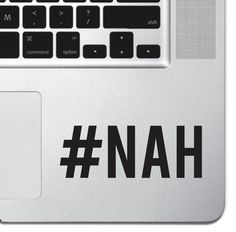 Hashtag Nah Macbook Pro Air Keyboard Sticker Decal Skin Laptop Decal iPad Decal