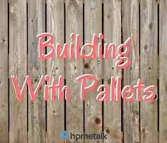 Project Guide: Building with Pallets; very informative; a must read if you are going to build with pallet wood.