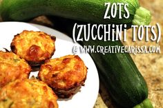 How to make Zots (AKA Zuchini Tots) ~ Creative Green Living  1 large or 2 small zucchini (about 2 cups grated)  1/3 white or yellow onion (about 1/2 cup diced)  1/4 cup grated Parmesan cheese  1/2 cup grated mozzarella (could sub in cheddar)  1/2 cup Italian bread crumbs  3 eggs  Salt and Pepper (or other herbs) to taste