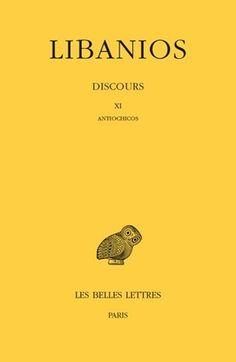 Libanios, Discours. Tome III : Discours XI. Antiochicos