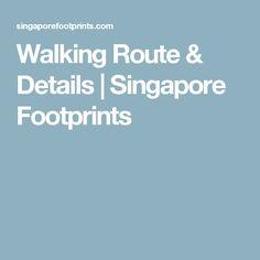 Walking Route & Details | Singapore Footprints