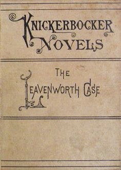 The Leavenworth Case by Anna Katharine Green: Widely regarded as the first American detective novel. Also the first bona fide American bestseller, selling a staggering three-quarters of a million copies over a 15-year period.
