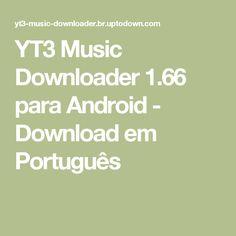 YT3 Music Downloader 1.66 para Android - Download em Português