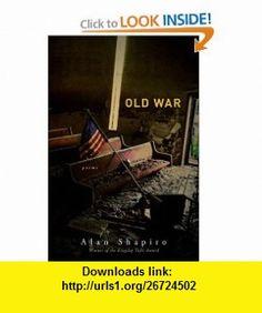 Old War Poems (9780618452439) Alan Shapiro , ISBN-10: 0618452435  , ISBN-13: 978-0618452439 ,  , tutorials , pdf , ebook , torrent , downloads , rapidshare , filesonic , hotfile , megaupload , fileserve