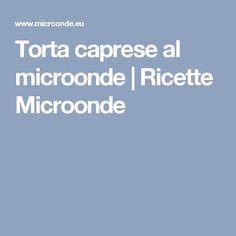 Torta caprese al microonde   Ricette Microonde