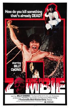 Loving the old grindhouse posters. This one is Kung Fu Zombie (1982)