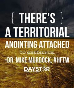 "There's a territorial anointing attached to obedience."" -Dr. Mike ..."
