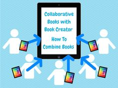 Collaborating With Book Creator: Combine Books