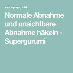 Normale Abnahme und unsichtbare Abnahme häkeln - Supergurumi