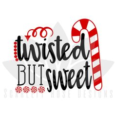 Christmas SVG, Candy Cane, Twisted but Sweet, Peppermint Swirl cut file for silhouette cameo and cricut vinyl cutting machines Merry Christmas, Christmas Vinyl, Christmas Quotes, Christmas Candy, Christmas Projects, Christmas Parties, Christmas Treats, Christmas Coal, Naughty Christmas