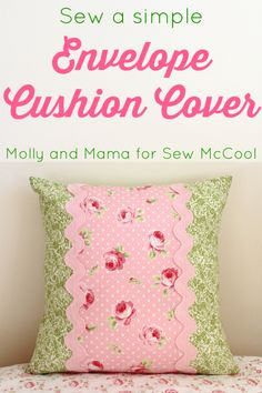 Learn how to sew an envelope cushion cover with this tutorial from Lauren of Molly and Mama. This oh-so-pretty cushion is for a little girl's bedroom.