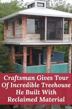 #Craftsman Gives Tour Of #Incredible Treehouse He Built With #Reclaimed Material