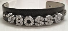 Act like a BOSS. https://www.etsy.com/listing/172448088/bossey-boss-leather-slide-charm-bracelet