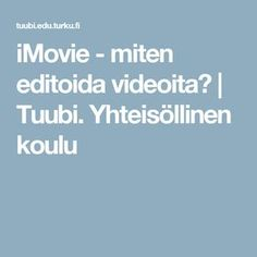 iMovie - miten editoida videoita? | Tuubi. Yhteisöllinen koulu Ipad, Teacher, Education, Professor, Teaching, Onderwijs, Learning