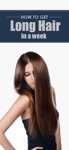 How To Get Long Hair in a Week
