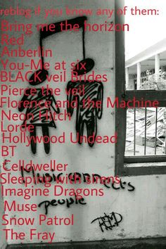 bring me the horizon, black veil brides, red, anberlin, pierce the veil, lifehouse, bt, celldweller, hollywood undead, sleeping witg sirens, you me at six, neon hitch, lorde, florence and the machine, imagine dragons, muse, snow patrol.